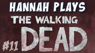 Hannah Plays! - The Walking Dead - Part 11 - Dinner Time