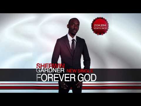 Sherwin Gardner - Forever God (New Worship Single) 2014