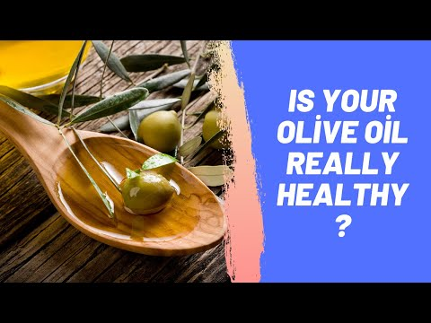 Is Your Olive Oil Really Healthy?