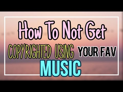 How To Not Get Copyrighted Using Your Favorite/Popular Music!