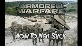 Armored Warfare - How To Not Suck