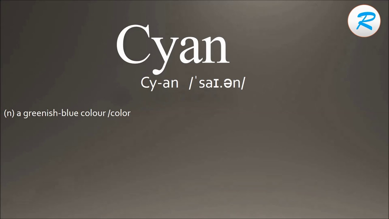 How to pronounce Cyan