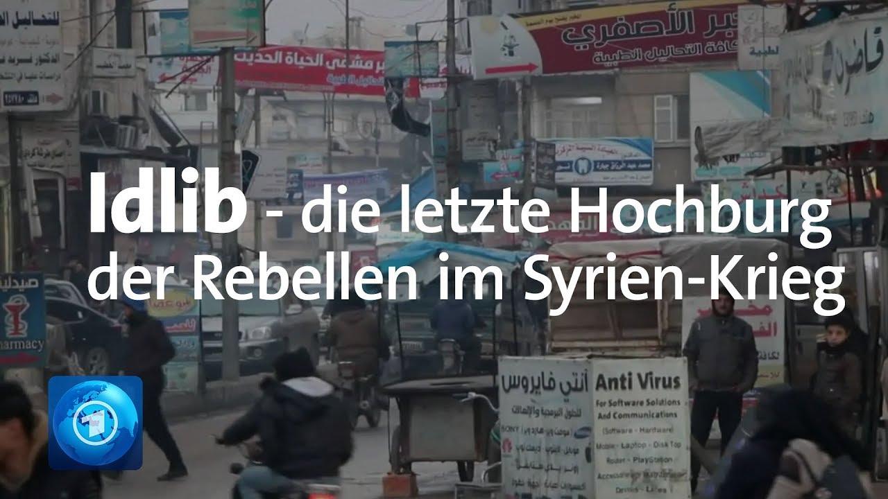 Syrien-Krieg: Einblicke in die letzte Rebellenhochburg Idlib