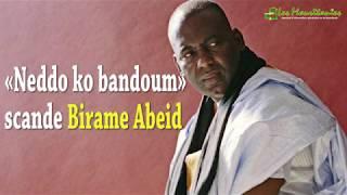 «Neddo ko bandoum» scande Birame Abeid