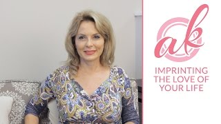 Imprinting the Love of Your Life - Episode 5