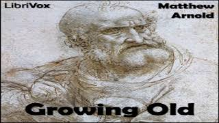 Growing Old | Matthew Arnold | Multi-version (Weekly and Fortnightly poetry), Poetry | Book