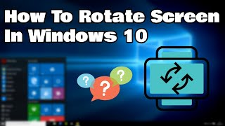 how to rotate screen in windows 10