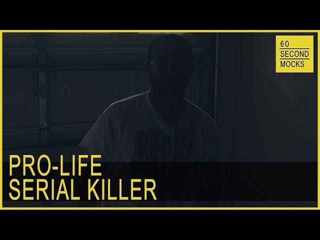 Pro-Life Serial Killer // 60 Second Mocks - S1 EP14