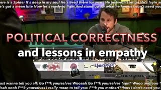 POLITICAL CORRECTNESS and lessons in empathy