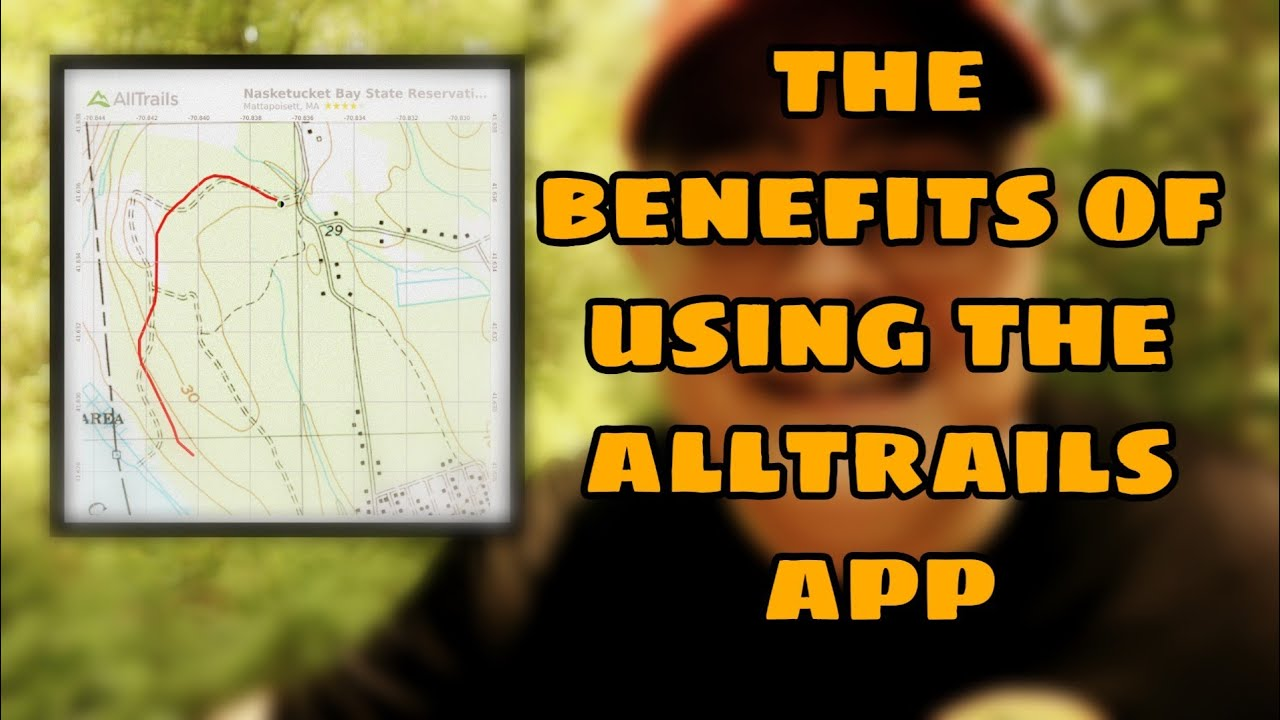 THE BENEFITS OF USING THE ALLTRAILS APP