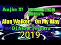 On My Way - Alan Walker Dj Remix Reggae Slow Terbaru 2019