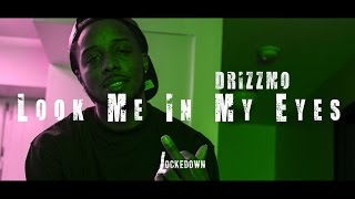 Drizzmo - Look Me In My Eyes // Shot By @Datboitavi