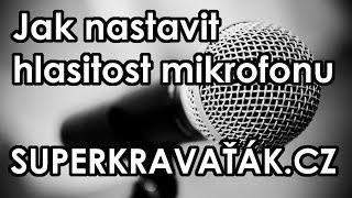 Jak nastavit hlasitost mikrofonu │TUTORIAL│