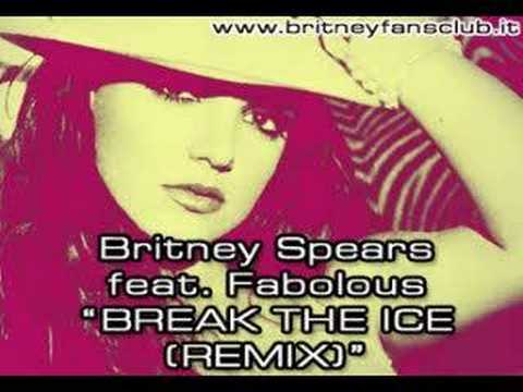 Britney Spears feat. Fabolous - Break the ice (remix)