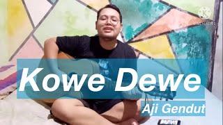 KOWE DEWE - AJI GENDUT (OFFICIAL VIDEO)