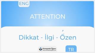 Attention Nedir? Attention İngilizce Türkçe Anlamı Ne Demek? Telaffuzu Nasıl Okunur? Çeviri Sözlük