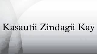 Kasautii Zindagii Kay