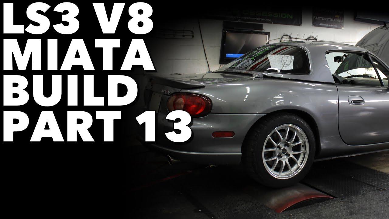 LS3 V8 Miata Build - Project Thunderbolt Part 13