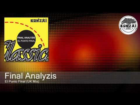 Final Analyzis - El Punto Final (UK Mix)