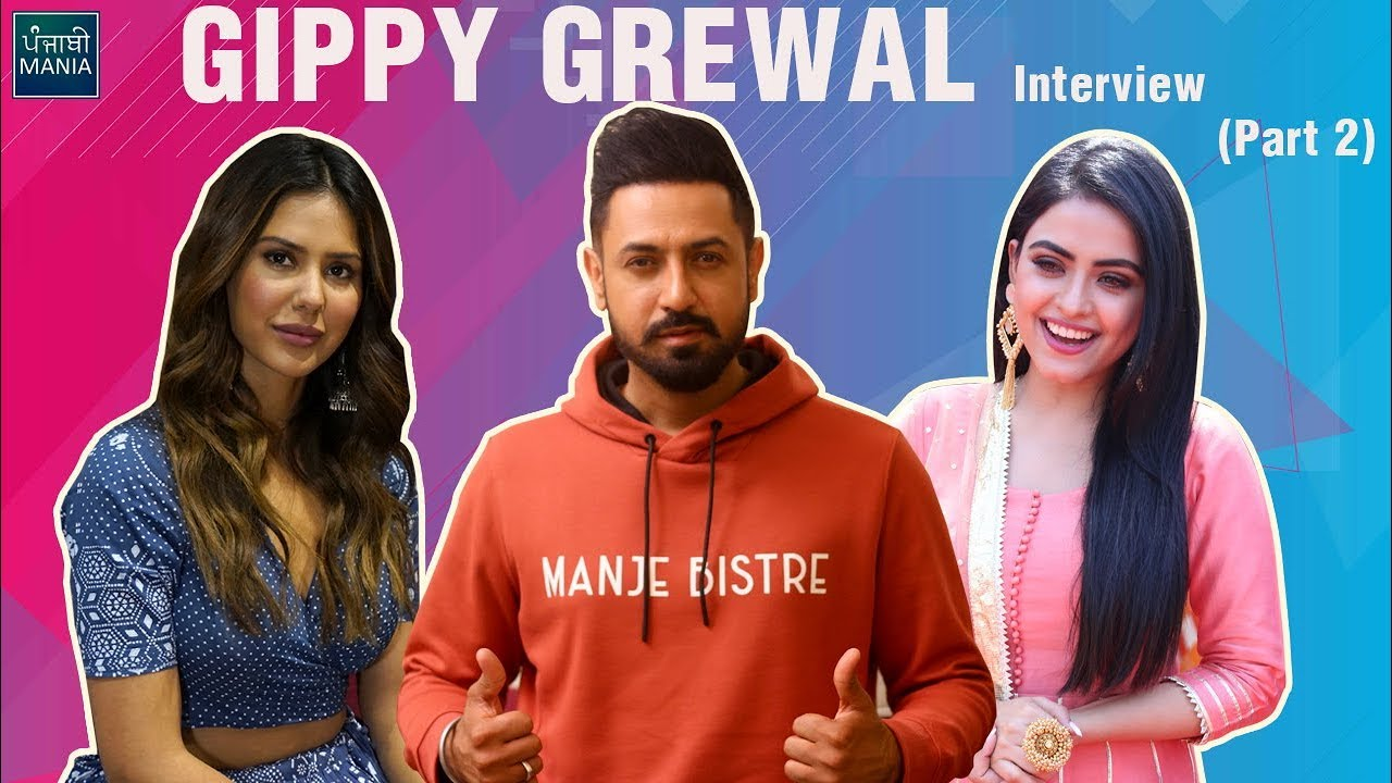 Why Is Sonam Bajwa Not In Manje Bistre 2? Gippy Grewal Interview Part 2