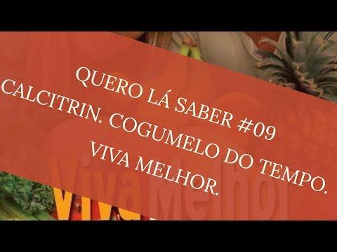 CALCITRIN. COGUMELO DO TEMPO. VIVA MELHOR - QUERO LÁ SABER #09
