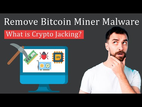 How to Remove Bitcoin Miner Malware   Prevent Crypto Jacking