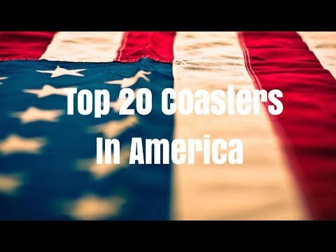 Top 20 Coasters In America