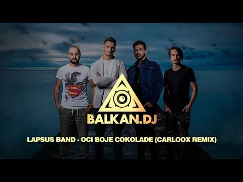 Lapsus Band - Oči boje čokolade (Carloox Remix)