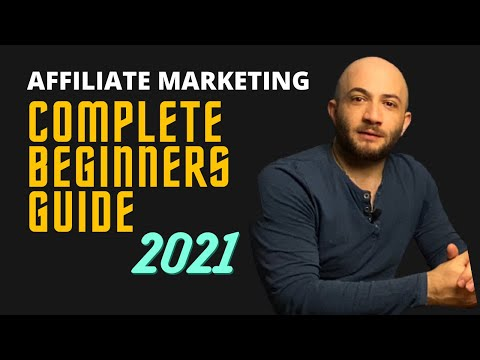 Affiliate Marketing tutorial 2021, Complete Beginners Guide