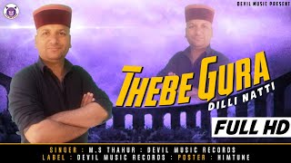 Thebe Gura - Latest Pahari Song Video - 2020 - M.S Thakur - Devil Music Records