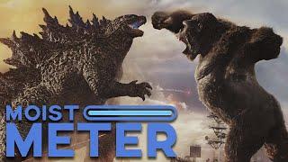 Moist Meter | Godzilla vs Kong
