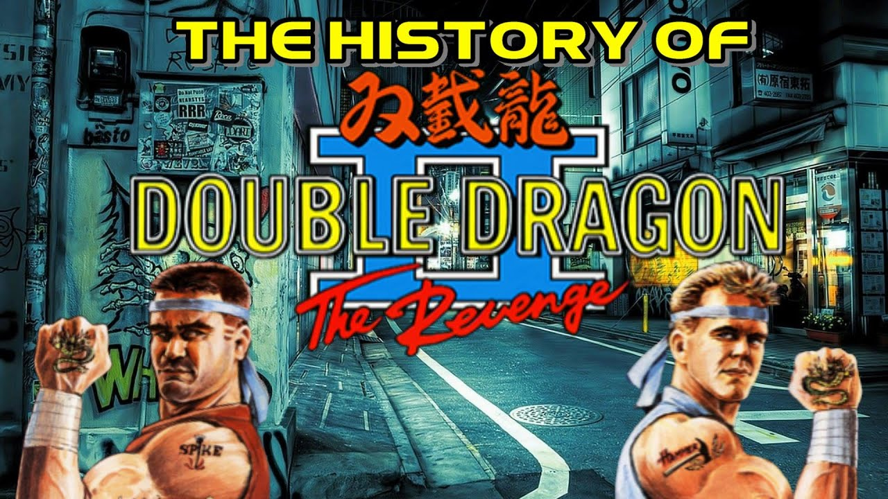 The History of Double Dragon II The Revenge – arcade documentary double Dragon 2