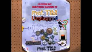 Le retour des incroyables machines du professeur Tim musique:
