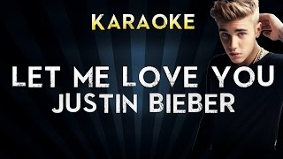 DJ Snake - Let Me Love You (feat. Justin Bieber) | Official Karaoke Instrumental Lyrics Cover