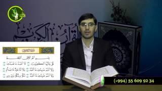 Hacı İlkin Həsənzadə Quran Dərsi  Kafurun surəsinin oxunuşu (Təhqiq)
