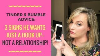 DATING APP ADVICE: 3 Signs A Guy Just Wants Sex--NOT A Relationship!