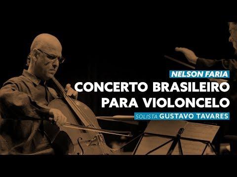 Nelson Faria: Concerto Brasileiro || Gustavo Tavares, cello solo; Norton Morozowicz, regente