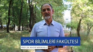 Dekan Prof. Dr. Nevzat Mirzeoğlu, Spor Bilimleri Fakültesini anlatıyor.