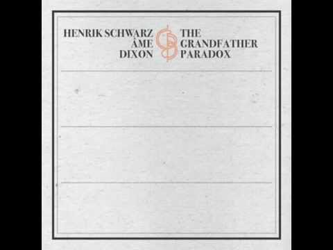 Henrik Schwarz, AME, Dixon - The Grandfather Paradox