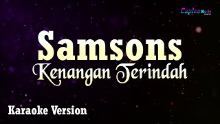 Download lagu Samsons - Kenangan Terindah (Karaoke Version)