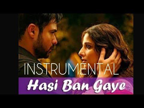 Hasi Ban Gaye Instrumental