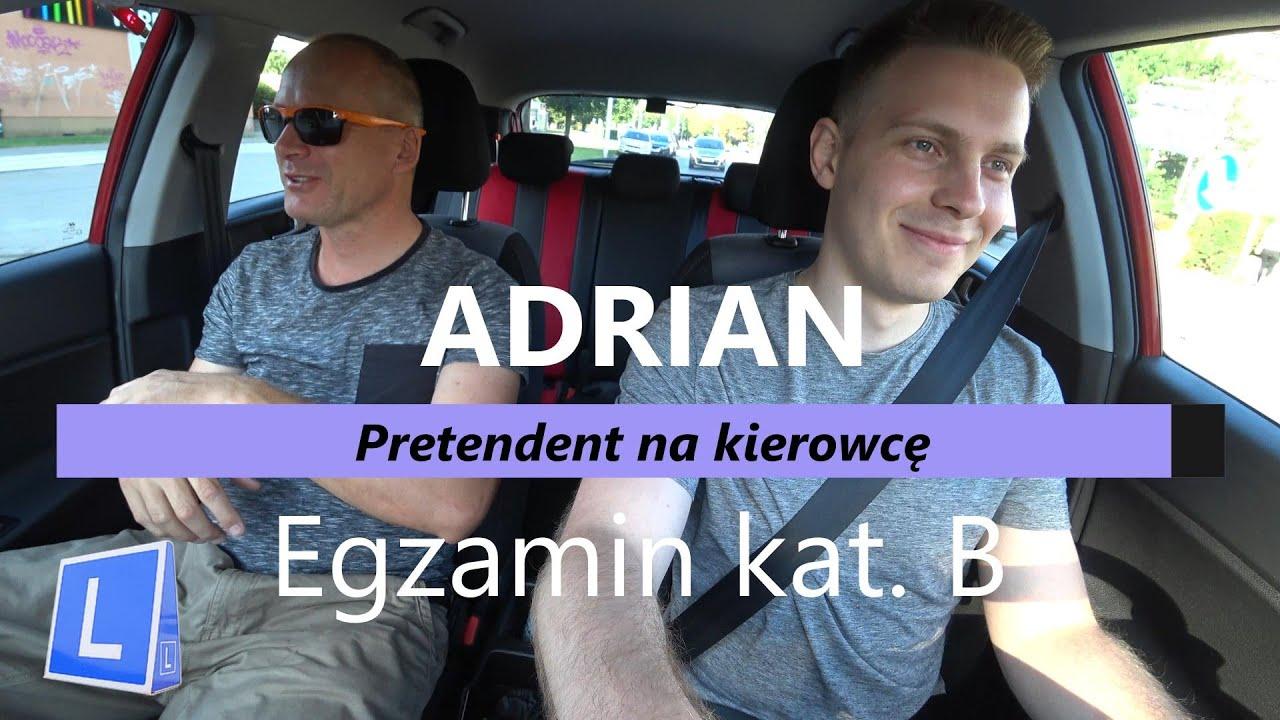 Adrian, pretendent na kierowcę. Egzamin kat. B