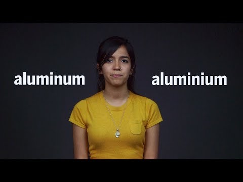 A pronunciation guide: Is the U.S. taxing aluminum — or aluminium?