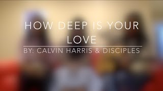 How Deep Is Your Love - Calvin Harris | Cover by Kanya Pinandita feat. Kaneishia & Jessica T