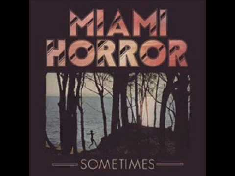 Sometimes - Miami Horror (Lyrics + DL Link)