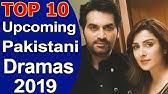 Top 10 Best Upcoming Pakistani Dramas 2019 List