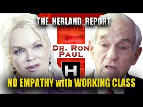 TEASER: No empathy with the working class  - Dr. Ron Paul, Herland Report TV (HTV)