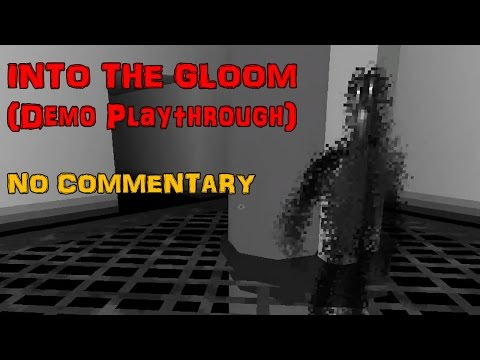 Into The Gloom Demo   Indie Horror   No Commentary  