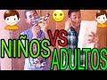 NIÑOS VS ADULTOS