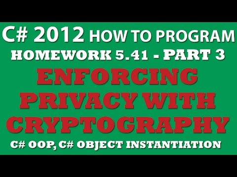 C# How To Program 5.41: Enforcing Privacy with Cryptography PART 3: Creating C# Objects